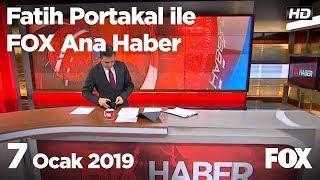 7 Ocak 2019 Fatih Portakal ile FOX Ana Haber