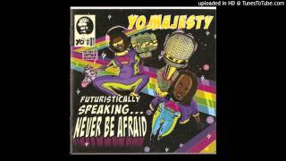 Yo Majesty - F*cked Up (Futuristically Speaking... Never Be Afraid) (2008)