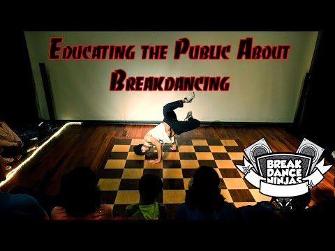 Educating the Public on Breakdancing
