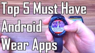Top 5 MUST HAVE Android Wear Apps: a review of the best apps available for Android Wear!