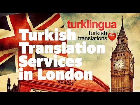 Turkish to English Translations & Interpreters in London and across the world by Turklingua