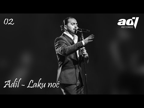 Adil - Laku Noc - (LIVE) - (Sava Centar 2017)