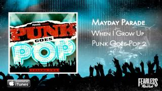 Mayday Parade - When I Grow Up (Punk Goes Pop 2)