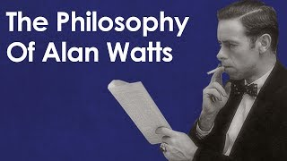 The Philosophy Of Alan Watts - Making Sense Of Senselessness