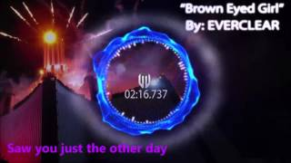 "EVERCLEAR   ""Brown Eyed Girl""  Lyrics,, Audio React,,Visualizer"