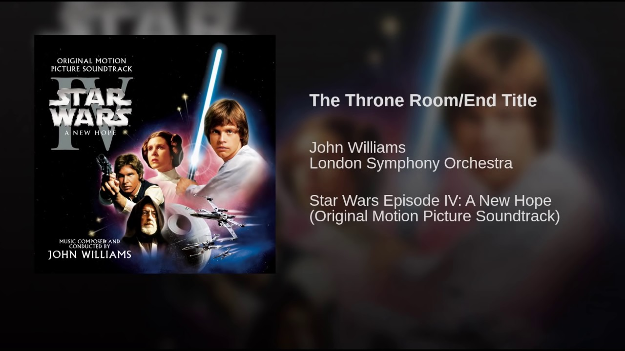 Star Wars Episode Iv A New Hope Soundtrack 24 The Throne Room End Title Youtube