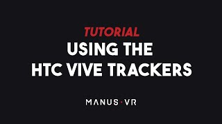TUTORIAL - Using the Manus VR Gloves with HTC Vive Trackers