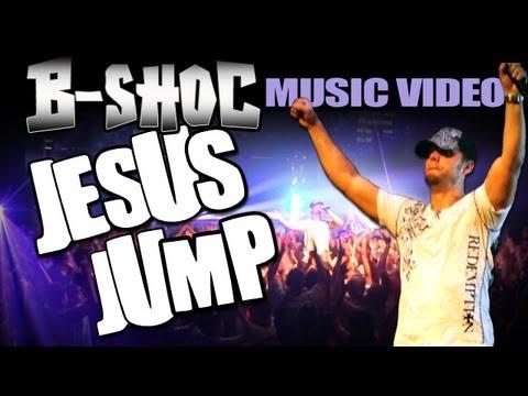 B-SHOC - Jesus Jump (Official Music Video)