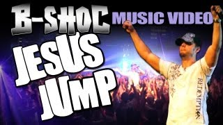 B-SHOC - Jesus Jump (Official Music Video)