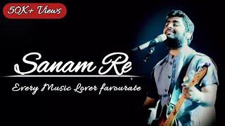 Sanam Re Tu Mera Sanam Hua Re Lyrics - Arijit Singh