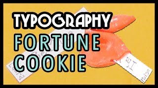 Fortune Cookie Project: How to Create a Custom Fortune Cookie and use Typography