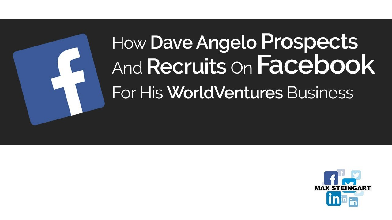 How Dave Angelo Prospects And Recruits On Facebook For His