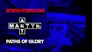 Paths Of Glory - Martyr Art - Distorted Interpretations (2013)
