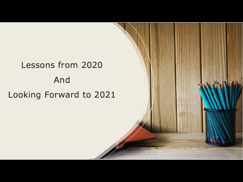 Lessons from 2020 and Looking forward to 2021