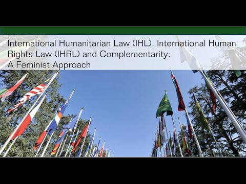 International Humanitarian Law, International Human Rights Law and Complementarity