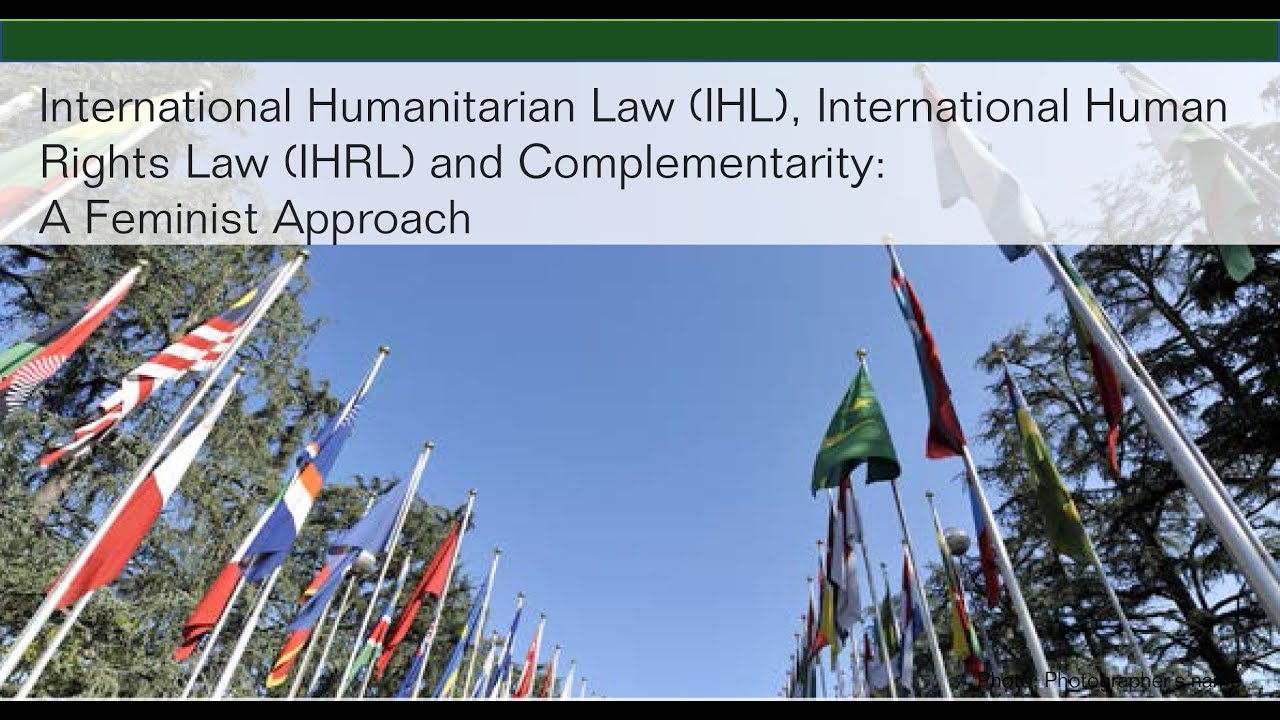 International Humanitarian Law International Human Rights Law and Complementarity  YouTube