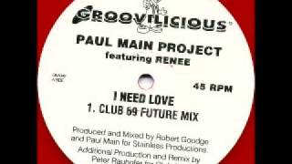 Paul Main Project - I Need Love (Club 69 Future Mix) - Groovilicious - 1998