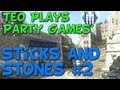 Teo Plays Party Games :D Sticks and Stones #2
