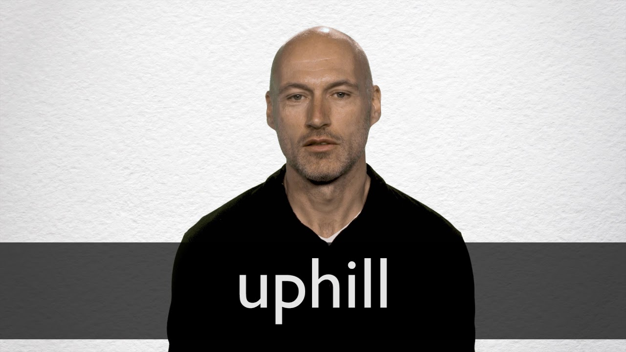 Uphill Synonyms   Collins English Thesaurus