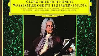Handel - Water Music / Music for the Royal Fireworks (reference recording : Rafael Kubelik)
