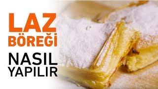 Laz Böreği Nasıl Yapılır? | Laz Böreği Tarifi