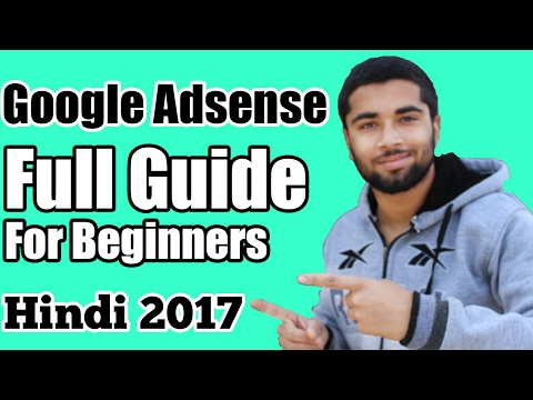 [Hindi-हिन्दी] Google Adsense Full Guide For Beginners | Step By Step Full Guide - 2017