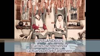 LOS GANDULES - 21 - La Ruindad Del Tabernero (Tardes de Meri...