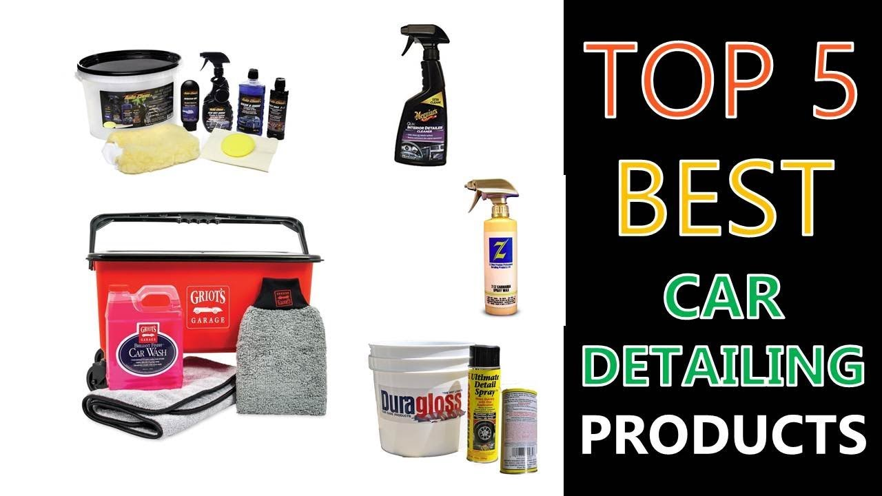 Best Car Detailing Products 2019 Youtube