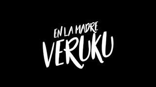 EN LA MADRE VERUKU