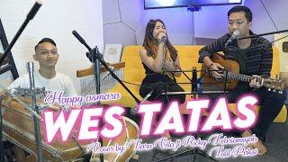 Download WES TATAS - HAPPY ASMARA | COVER BY TIARA GITA FT RICKY FEBRIANSYAH DAN TATIT PAKSI