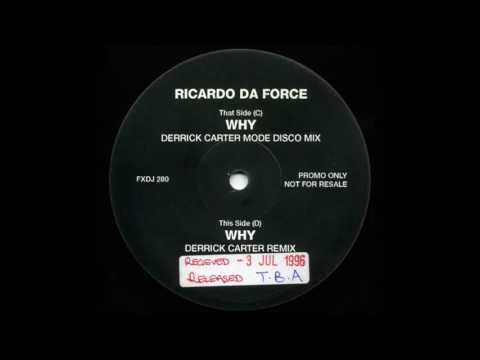 (1996) Ricardo Da Force - Why [Derrick Carter RMX]