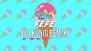 FEFE - 6ix9ine ft. Nicki Minaj & Murda Beatz (DJ König G-House Remix)