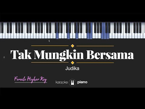 tak-mungkin-bersama-(female-higher-key)-judika-(karaoke-piano)