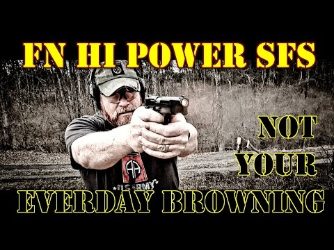 FN HI POWER SFS Range Review!!!  Not Your Everyday BROWNING Hi Power