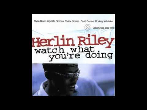 Herlin Riley - Watch What You