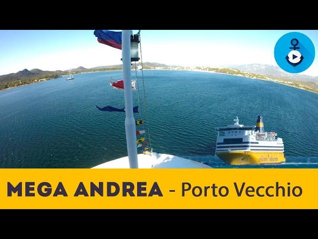Mega Andrea, arrivo e attracco a Porto Vecchio, Corsica