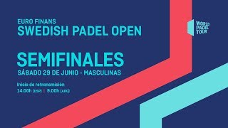 Semifinales masculinas -  Euro Finans Swedish Padel Open 2019 - World Padel Tour