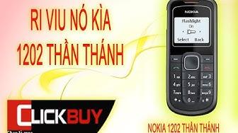 [Vui] Nokia 1202 Rì viu - Clickbuy's channel