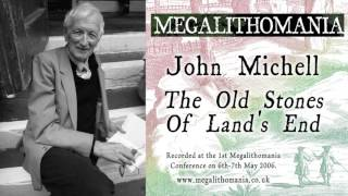John Michell: The Old Stones of Land's End - Megalithomania 2006 Lecture (Audio)