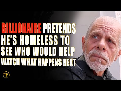 Billionaire Pretends he's homeless To See If Anyone Would Help Him.