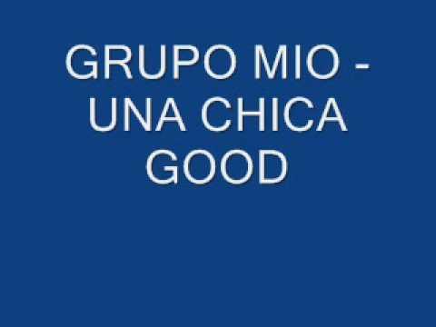 GRUPO MIO - UNA CHICA GOOD