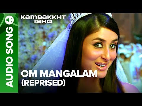 Om Mangalam (Reprise Version) | Full Audio Song | Kambakkht Ishq | Akshay Kumar, Kareena Kapoor