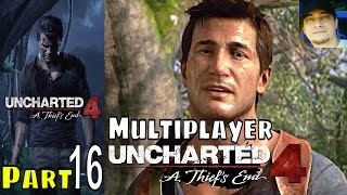 Uncharted 4 A Thief's End Multiplayer Part 16 Gameplay Walkthrough PS4