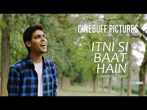 Itni Si Baat Hai | Acoustic Cover | Nitesh Shukla | Arijit Singh | Azhar