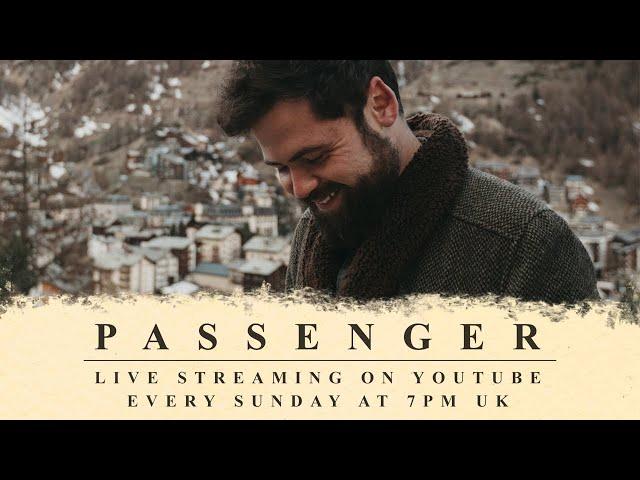 Passenger | Isolation (Monday!) Live Stream #4