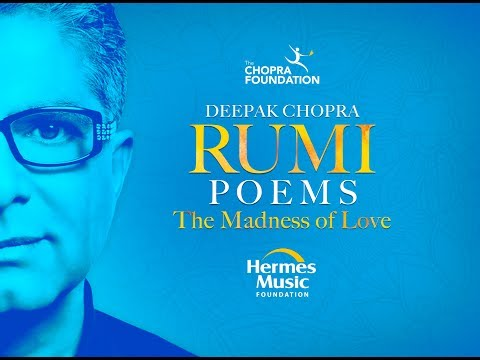 Rumi Poems The Madness Of Love Deepak Chopra Official