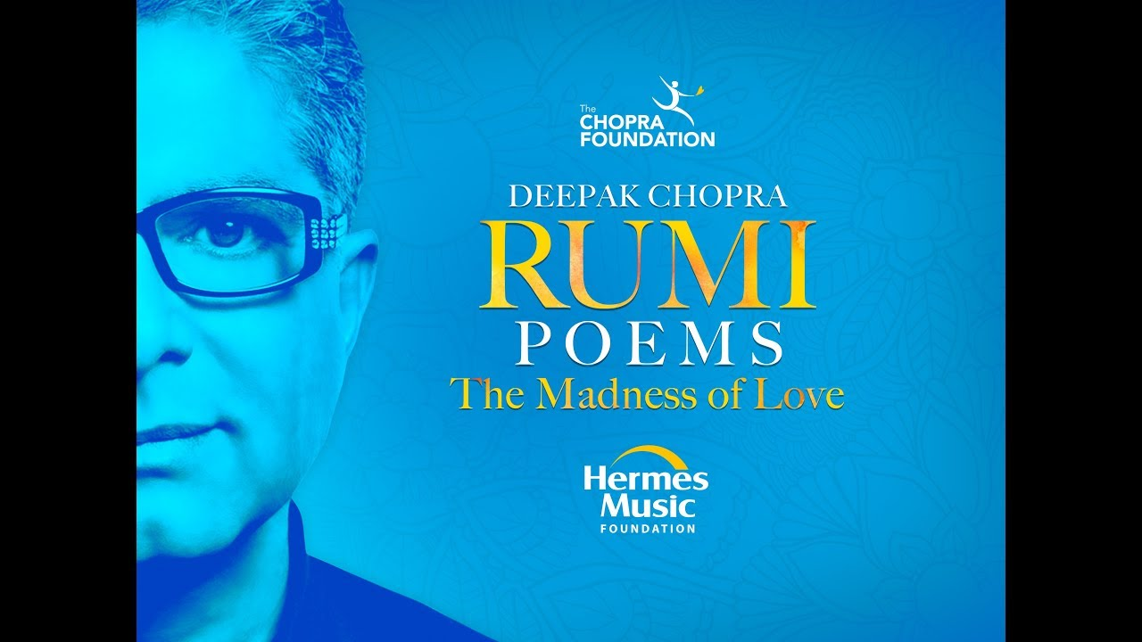 Rumi Poems The Madness Of Love Deepak Chopra Official Video