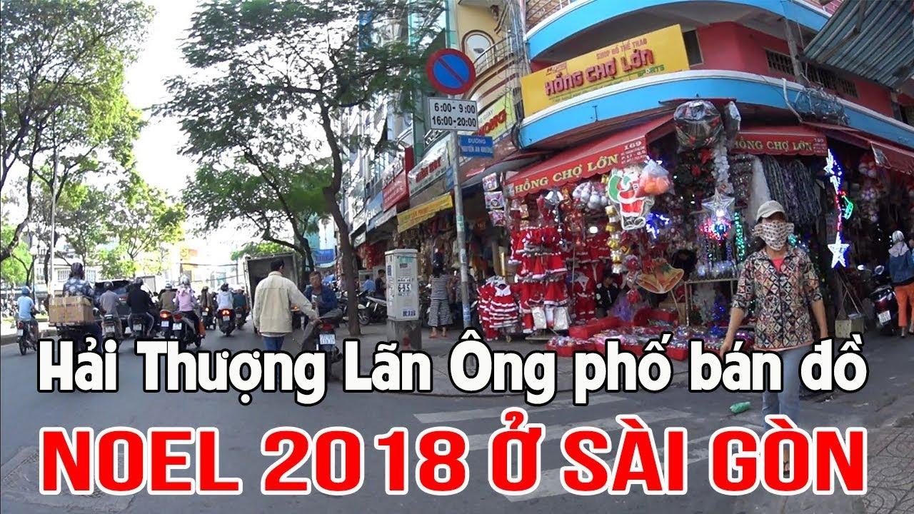 xem noel 2018 Noel 2018 ở Sài Gòn đi ngang phố Hải Thượng Lãn Ông Quận 5 xem đồ  xem noel 2018