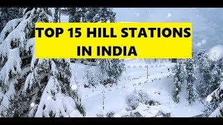 TOP 15 HILL STATIONS IN INDIA   MOST POPULAR HILL STATIONS IN INDIA   INDIAN BEAUTY STATION