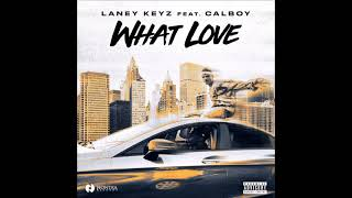 Watch Laney Keyz What Love feat Calboy video